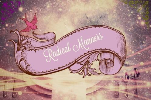 radical manners